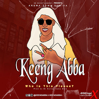Music : KeenG Abba – Who Is This Please