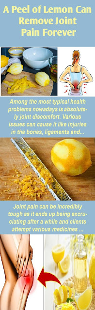 You Can Remove Joint Pain Forever With Just A Peel Of Lemon