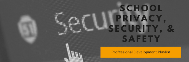 School Privacy, Security, & Safety Professional Development Playlist banner