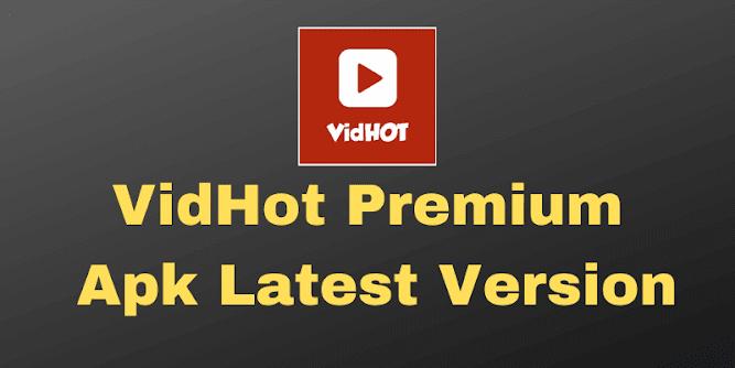 VidHot Premium  Apk Latest Version