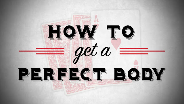 "How, To, Get, The, ""Perfect Body""?"