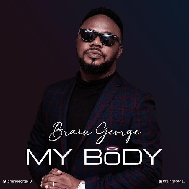 Gospel Music: Brain George - My Body