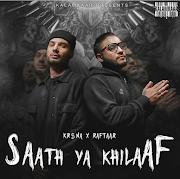 Saath Ya Khilaaf Lyrics- Raftaar | Krsna