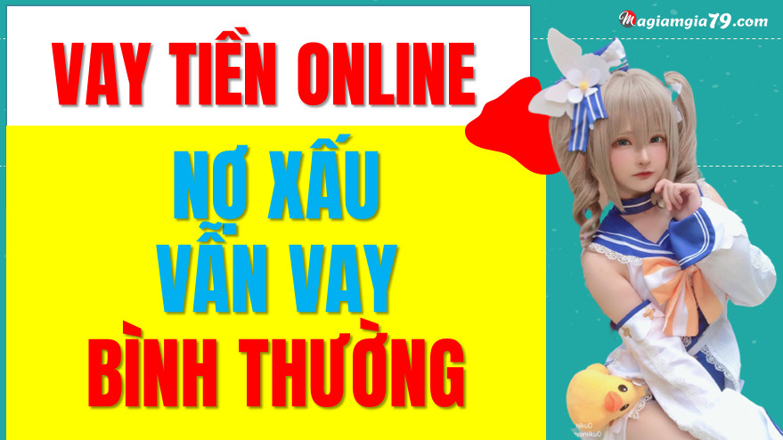 Vay tiền online có nợ xấu