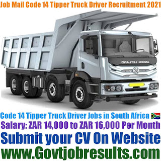 Job Mail Code 14 Tipper Truck Driver Recruitment 2021-22