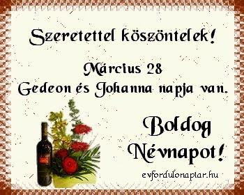 Március 28 - Gedeon, Johanna névnap