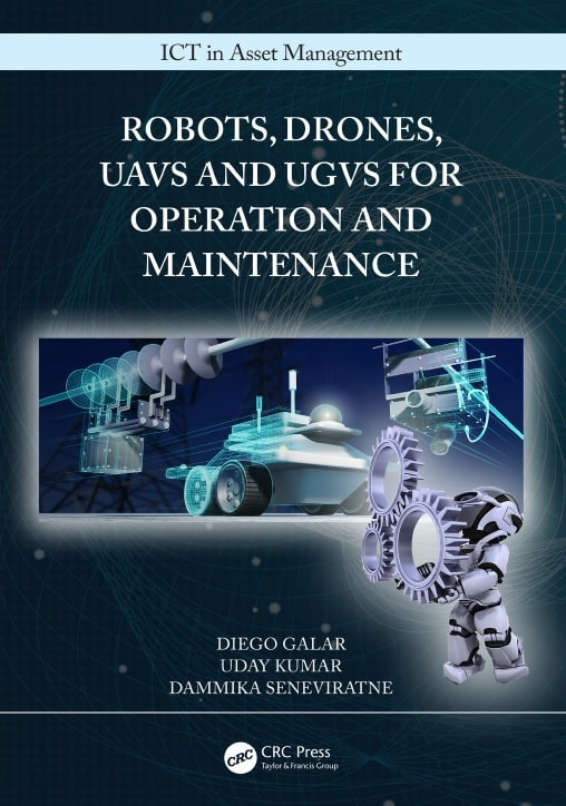 Robots, Drones, UAVs and UGVs for Operation and Maintenance