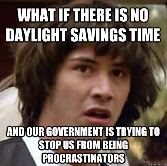 Funny Meme About Daylight Savings : Speak of the devil indiana jones and missing hour