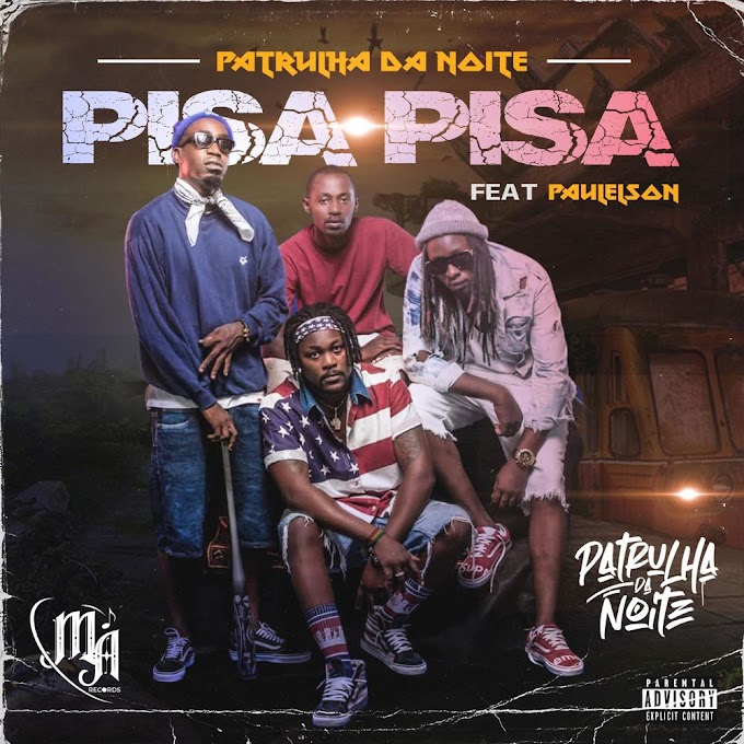 Patrulha Da Noite Feat. Paulelson - Pisa Pisa (Rap) [Download]