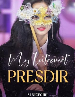Novel My Introvert Presdir Full Episode