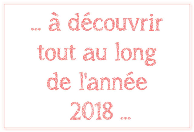 texte : à découvrir tout au long de l'année 2018