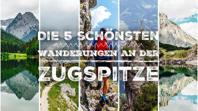 Die schönsten Wanderungen an der Zugspitze – Das sind unsere Top 5. Wandern an der Zugspitze