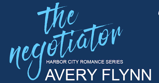 Cover Reveal: THE NEGOTIATOR by Avery Flynn