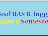 Soal UAS B. Inggris Kelas 6 Semester 1/ Ganjil 2016 2017