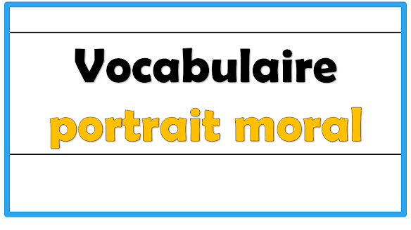 Vocabulaire portrait moral