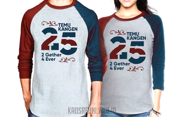 Temu Kangen 25 Tahun Together Forever - Sablon Kaos Reuni Online