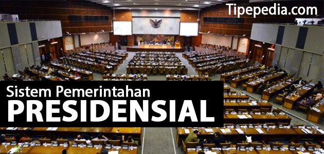 Sistem Pemerintahan Presidensial (Pengertian, Ciri, Kelebihan, Kekurangan)