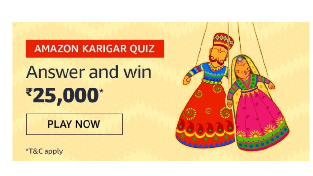 Amazon Karigar Quiz Answers- Win ₹25000 Pay | 4 Winners
