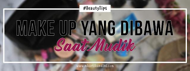 Make Up Yang Dibawa Saat Mudik