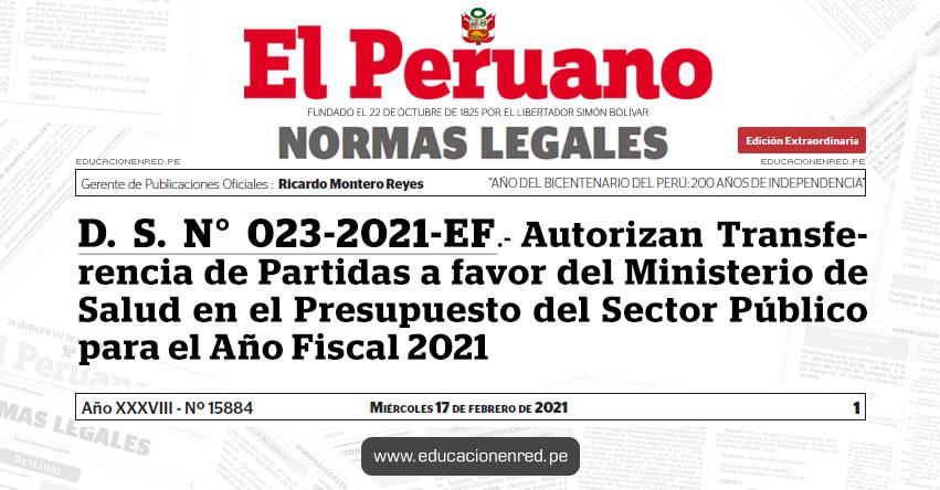 D. S. N° 023-2021-EF.- Autorizan Transferencia de Partidas a favor del Ministerio de Salud en el Presupuesto del Sector Público para el Año Fiscal 2021