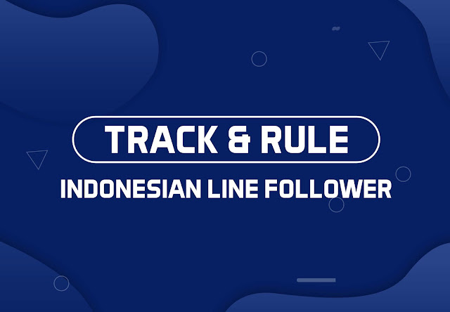 TRACK AND RULE INDONESIAN LINE FOLLOWERS
