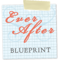 Ever After Blueprint
