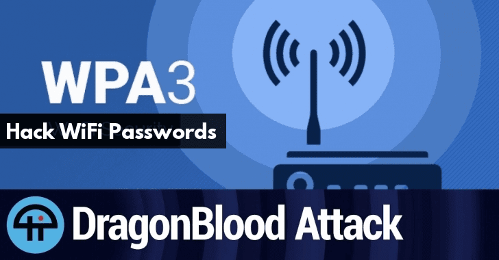 New Dragonblood Vulnerabilities Found in WPA3 Protocol Allows Attacker To Hack WiFi Passwords  - HACK 2BWIFI 2Bpasswords - New WPA3 Protocol Flaws Allows To Hack WiFi Passwords
