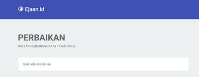 https://www.idteknologi.site/2019/07/cek-ejaan-bahasa-indonesia-online.html