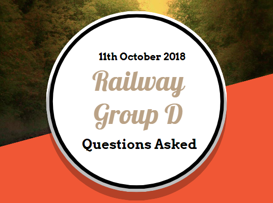 RRB Railway Group D Questions Asked: 11th October 2018 (Shift I+II+III) English & Hindi
