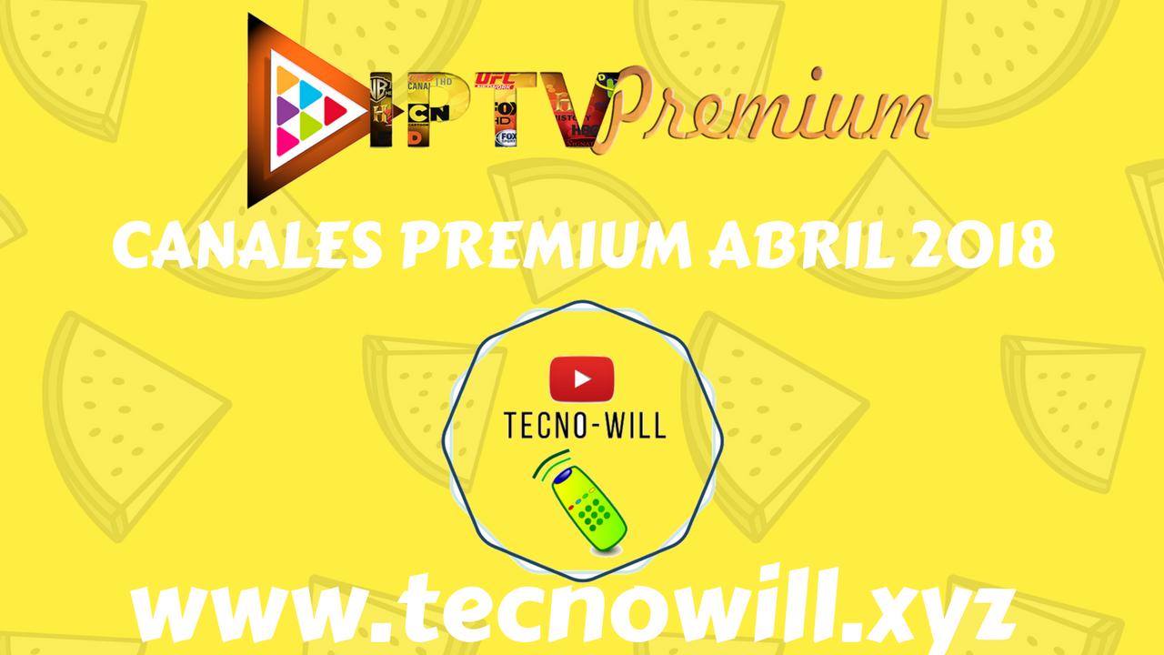 NUEVA LISTA IPTV PREMIUM CANALES LATINOS 2018 + CDF PREMIUM