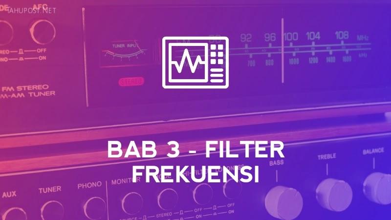 Filter Frekuensi - Sistem Isyarat Elektronik