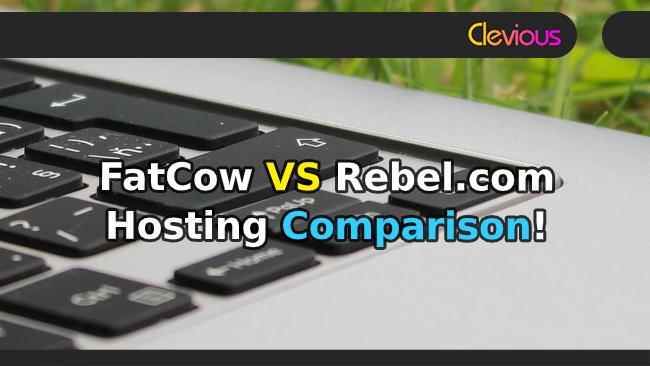 Fatcow VS Rebel.com Hosting Comparison - Clevious