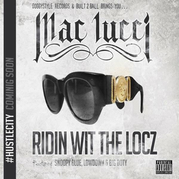 Mac Lucci - Ridin Wit the Locz (feat. Snoopy Blue, Lowdown & Big Doty) - Single  Cover