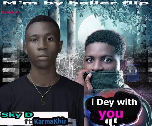 [BangHitz] Sky D x Karmakhiz - I dey with you