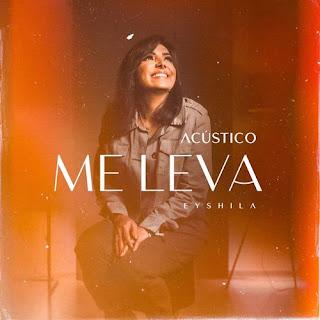 Baixar Música Gospel Me Leva (Acústico) - Eyshila Mp3