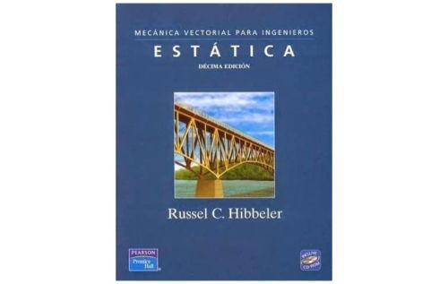Mecánica Vectorial para Ingenieros: ESTÁTICA, 10ma Edición - R. C. Hibbeler