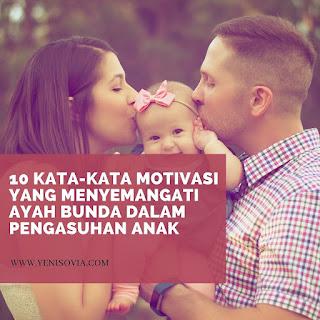 kata-kata motivasi yang menyemangati ayah bunda dalam pengasuhan anak
