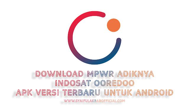 Download MPWR Adiknya Indosat Ooredoo Apk Versi Terbaru Untuk Android
