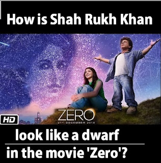 How is Shah Rukh Khan made to look like a dwarf in the movie 'Zero'?