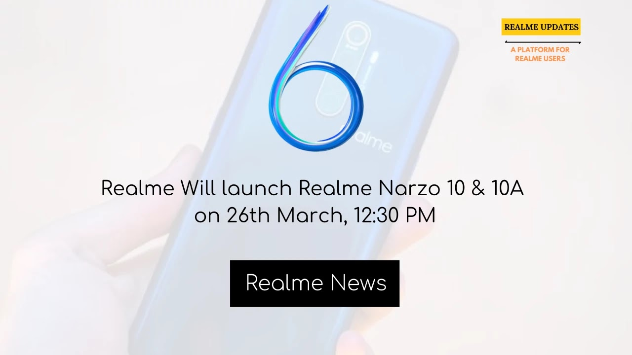 Realme Will launch Realme Narzo 10 & 10A on 26th March, 12:30 PM