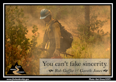 You can't fake sincerity. - Rob Goffee & Gareth Jones (firefighter with drip torch)