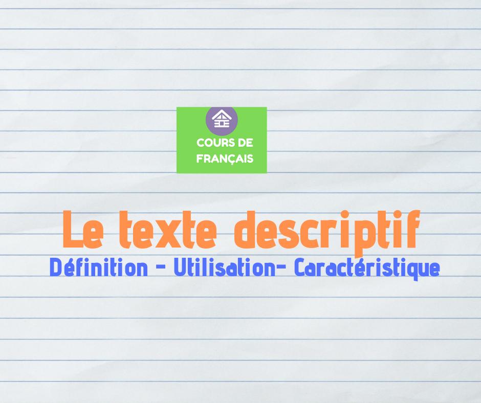 Le texte descriptif : Définition - Utilisation ...