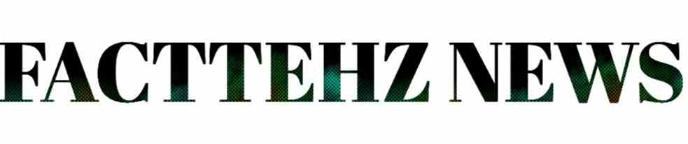 Facttehz- Get The Latest News Today