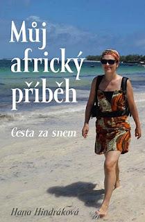 Můj africký příběh: Cesta za snem (Hana Hindráková), autobiografie, memoáry, cestopis