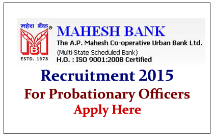 A.P Mahesh Co-operative Urban Bank Ltd Recruitment 2015 for Probationary Officers