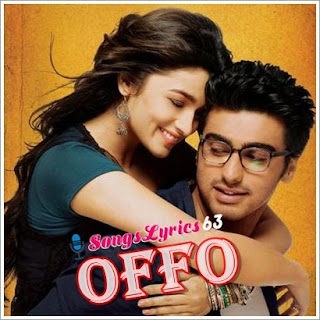 Offo Song Lyrics 2 States [2014]