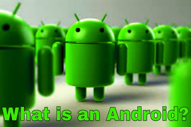 What Is an Android, How Much Version and What It Has Advantage?