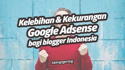 Kelebihan dan Kekurangan Menggunakan Google Adsense