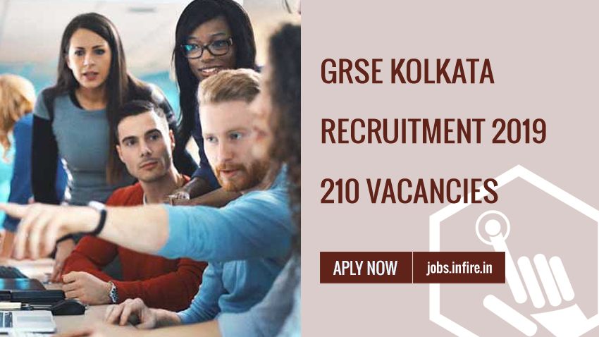 GRSE Kolkata Recruitment 2019 - 210 Vacancies Apply Online