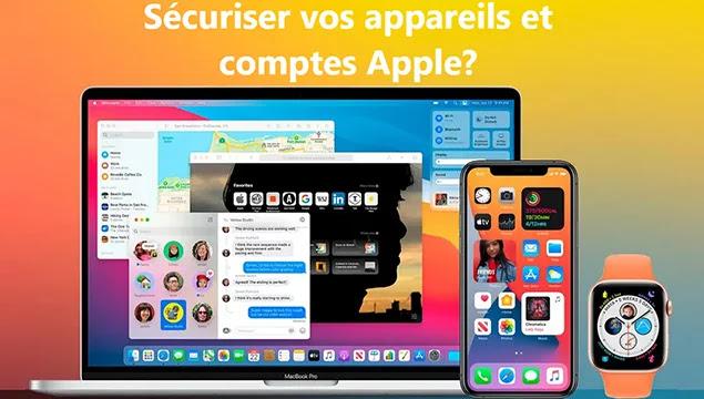 Comment sécuriser vos appareils et vos comptes sur Apple?